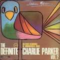 CHARLIE PARKER - the definite charlie parker volume 2