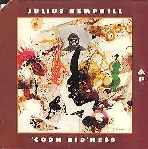 JULIUS HEMPHILL - 'coon bid'ness