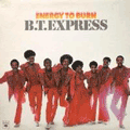 BT EXPRESS - energy to burn