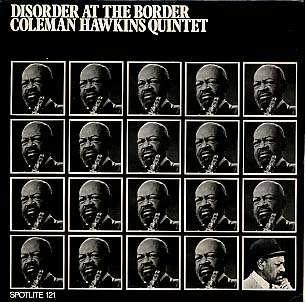 COLEMAN HAWKINS - disorder at the border