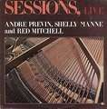 ANDRÉ PRÉVIN, SHELLY MANNE, RED MITCHELL - sessions, live