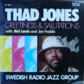THAD JONES , MEL LEWIS & JON FADDIS - greetings& salutation - swedish radio jazz group