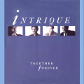 INTRIQUE - together forever