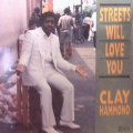 CLAY HAMMOND - streets will love you
