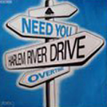 HARLEM RIVER DRIVE - need you / overtime