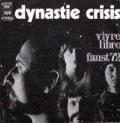 DYNASTIE CRISIS - vivre libre / faust 72