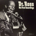 DR. ROSS - dr. ross his first recordings arhoolie 1065