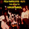 FELA KUTI AND GINGER BAKER  - live