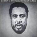 CHARLES MINGUS - wonderland