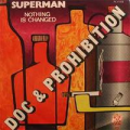 DOC & PROHIBITION -  superman / nothing is changed