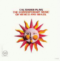CAL TJADER - contemporary music of mexico and brazil