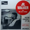 JR. WALKER & THE ALL STARS - how sweet it is +3