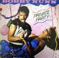 BOBBY NUNN - private party