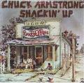 CHUCK ARMSTRONG - shackin' up