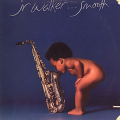 JR WALKER - smooth