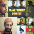FRANK WRIGHT QUARTET - uhuru na umoja
