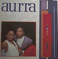 AURRA - like it like it