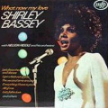SHIRLEY BASSEY - what now my love