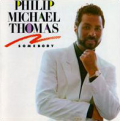 PHILIP MICHAEL THOMAS - somebody