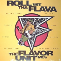 THE FLAVOR UNIT MCS - roll wit tha flava