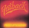 FATBACK BAND - fired up 'n' kickin'