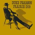 DUKE PEARSON - prairie dog