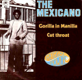 MEXICANO - gorilla in manilla / cut throat