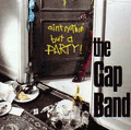 GAP BAND - ain't nothin but a party