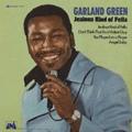 GARLAND GREEN - jealous kind of fella
