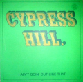 CYPRESS HILL - i ain't goin' out like that / hits from the bong