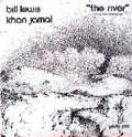BILL LEWIS KHAN JAMAL - the river