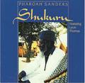 PHARAOH SANDERS - shukuru