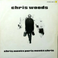 CHRIS WOODS - chris meets paris meets chris