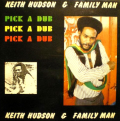 HUDSON KEITH & FAMILY MAN - pick a dub