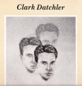 CLARK DATCHLER - you fooled him once again