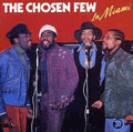 CHOSEN FEW - in miami