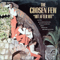 CHOSEN FEW - hit after hit