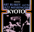 ART BLAKEY & THE JAZZ MESSANGERS - kyoto