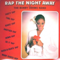 BOBBY DEEMO BAND - rap the night away