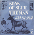 SONS OF SLUM - the man / what goes around (must come around)