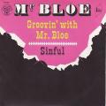 MR BLOE - groovin' with mr. bloe / sinful