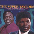 TED TAYLOR - the super taylors with little johnny taylor