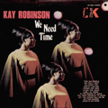 KAY ROBINSON - we need time