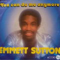 EMMETT SUTTON - you can do me anymore / that song