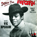 VIC UPSHAW - dance the popcorn