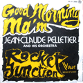 JEAN-CLAUDE PELLETIER - good morning ma'm - rocket junction