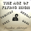 FRANKIE ZHIVAGO - the age of flying high