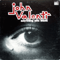JOHN VALENTI - anything you want