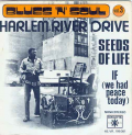 HARLEM RIVER DRIVE - seeds of life - if ( we had peace today )