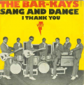 BAR-KAYS  ( THE ) - sang and dance  /  i thank you